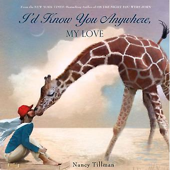 I'd Know You Anywhere My Love (Board book) by Tillman Nancy