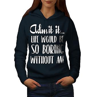 Boring Without Me Women NavyHoodie | Wellcoda