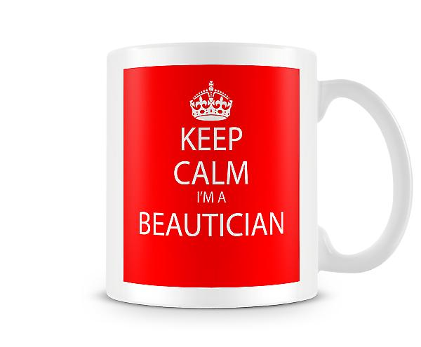 Keep Calm Im A Beautition Printed Mug Printed Mug