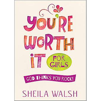 You're Worth it for Girls - God Thinks You Rock! by Sheila Walsh - 978