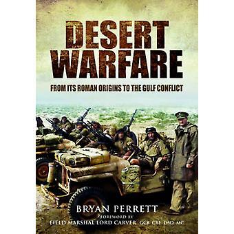Warfare pustyni - od jego Roman Orgins zatoki konfliktu przez Bryan P
