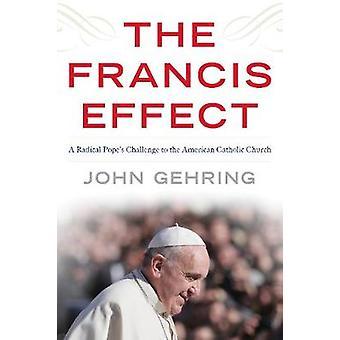 Francis effekten - en radikal pavens utfordring til den amerikanske Cathol