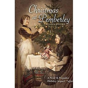 Christmas at Pemberley - A Pride and Prejudice Holiday Sequel by Regin