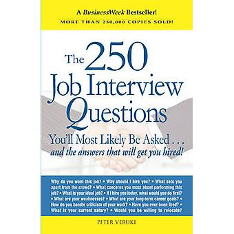 The 250 Job Interview Questions You'll Most Likely be Asked - And the