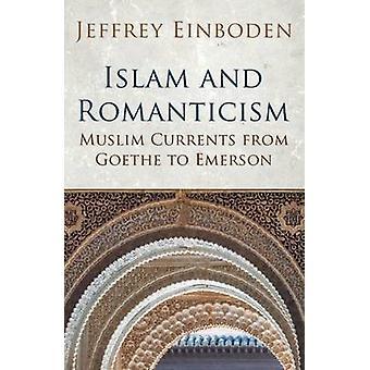 Islam och romantiken - muslimska strömmar från Goethe till Emerson av Jeff