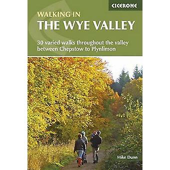 Walking in the Wye Valley - 30 Walks by Mike Dunn - 9781852847241 Book