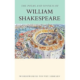 The Poems and Sonnets of William Shakespeare (New edition) by William