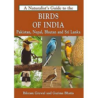 The Naturalist's Guide to the Birds of India - Including Pakistan - Ne