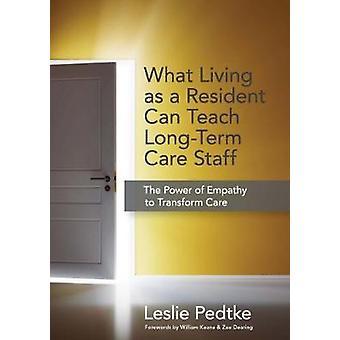 Hvad lever som en beboer kan undervise langsigtede plejepersonale - Power o