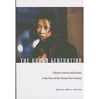 Den urbana generationen - kinesiska film och samhälle vid sekelskiftet av T