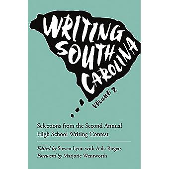 Writing South Carolina - Selections from the Second Annual High School
