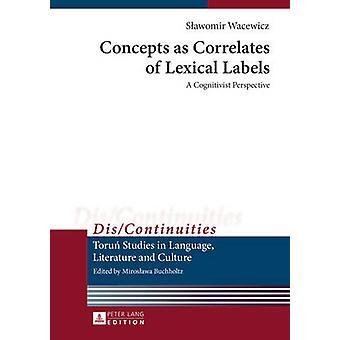 Des concepts comme corrélats d'étiquettes lexicales - un cognitiviste Perspective b