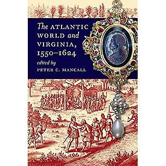 Atlantin maailma ja Virginia, 1550 – 1624