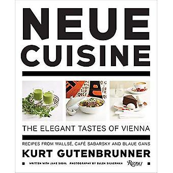 Neue Cuisine: The Elegant Tastes of VVenna: Recipes from Cafe Sabarsky, Wallse, and Blaue Gans