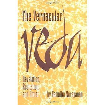 Den Vernacular Veda: Uppenbarelse, Recitation och Ritual