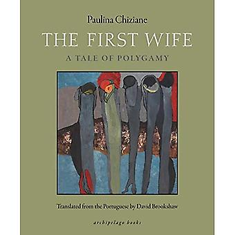 First Wife, The : A Tale of Polygamy
