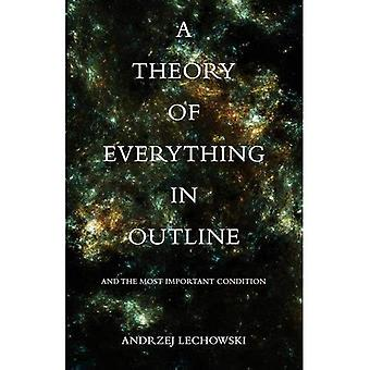 Theory of Everything in Outline: And The Most Important Condition