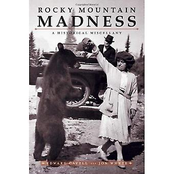 Rocky Mountain Madness: A Historical Miscellany