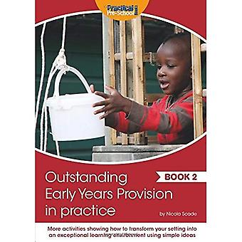 Outstanding Early Years Provision in Practice: Book 2 - In Practice