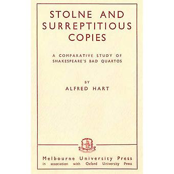 Stolne and Surreptitious Copies: A Comparative Study� of Shakespeare's Bad Quartos