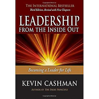 Leadership from the Inside Out: Becoming a Leader for� Life