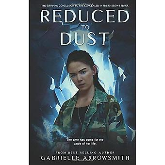 Reduced to Dust (Concealed in the Shadows)