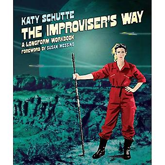 The Improviser's Way: A Longform Workbook