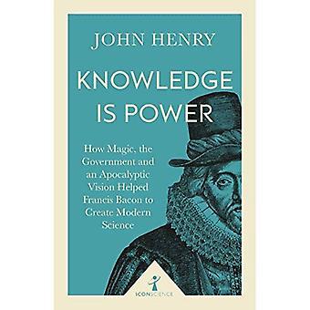 La conoscenza è potere: come magia, il governo e un'apocalittica visione aiutato Francis Bacon a creare la scienza moderna (icona scienza)