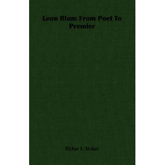 Leon Blum från Poet till Premier av Stokes & är L.