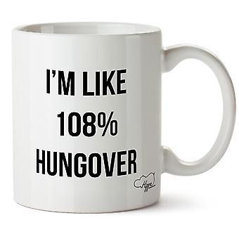 Hippowarehouse sou como 108% ressaca impresso caneca copo cerâmico 10oz