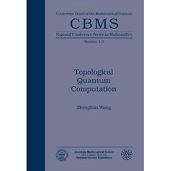 Topological Quantum Computation (Cbms Regional Conference Series in Mathematics)