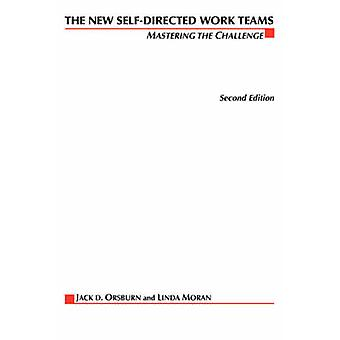 The New SelfDirected Work Teams Mastering the Challenge by Moran & Linda