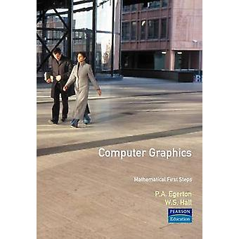 Computer Graphics Mathematical First Steps by Egerton & Pat