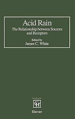 Acid Rain The Relationship Between Sources and Receptors by blanc & C. W.