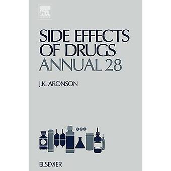 Effetti collaterali dei farmaci 28 annuale un'indagine annua mondiale di nuovi dati e tendenze in reazioni avverse al farmaco e interazioni di Aronson & Jeffrey K. & Ed.