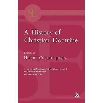 A History of Christian Doctrine by CunliffeJones & Hubert
