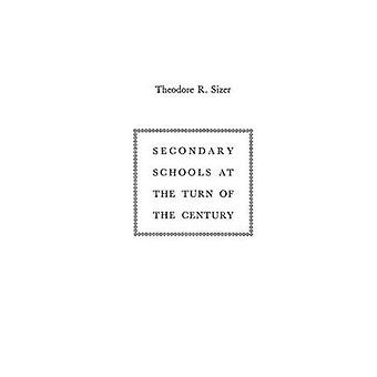 Secondary Schools at the Turn of the Century by Martindale Exec & Edith