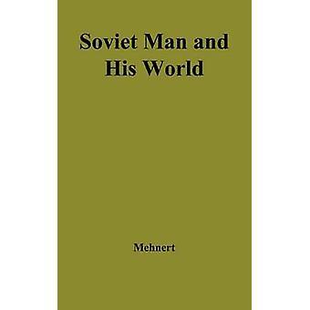 Uomo sovietico e il suo mondo. da Mehnert & Klaus