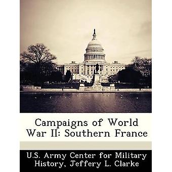 Campaigns of World War II Southern France by U.S. Army Center for Military History