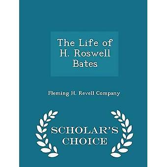 エバン ・ ロバーツによって H. ロズウェル ・ ベイツ学者チョイス版の生活