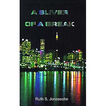 A Sliver of a Break by Jonassohn & Ruth S.