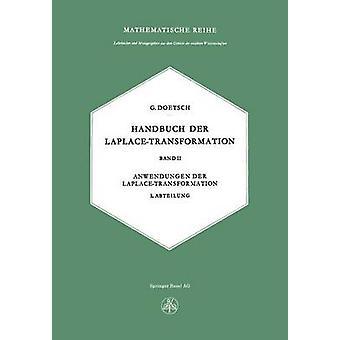 Handbuch der LaplaceTransformation  Band II Anwendungen der LaplaceTransformation by Doetsch & G.