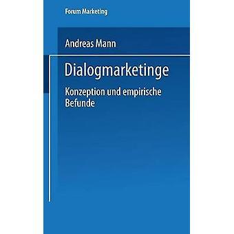 Dialogmarketing  Konzeption und empirische Befunde by Mann & Andreas