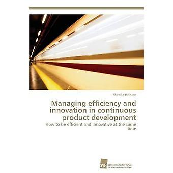Managing efficiency and innovation in continuous product development by Heinzen Mareike