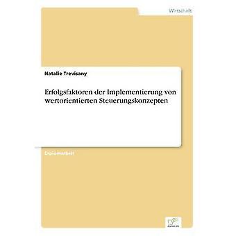 Erfolgsfaktoren der Implementierung von wertorientierten Steuerungskonzepten par Trevisany & Natalie