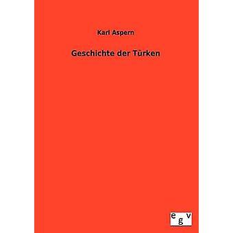 Geschichte der Trken by Aspern & Karl