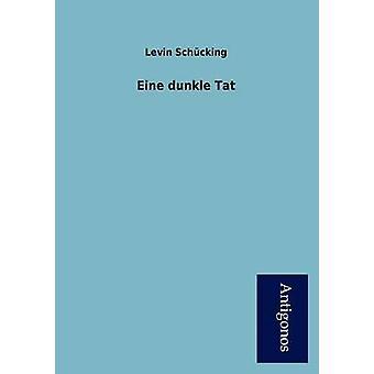 Eine Dunkle Tat by Sch Cking & Levin