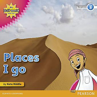 My Gulf World and Me Level 3 Non-fiction Reader - Places I Go by Kate