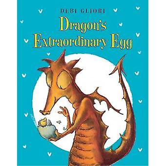 Dragon's Extraordinary Egg by Debi Gliori - 9780802737595 Book