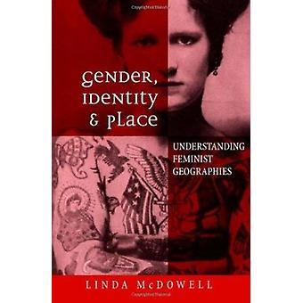 Geschlecht - Identität und seinen Platz - Verständnis feministische Geographien von Li